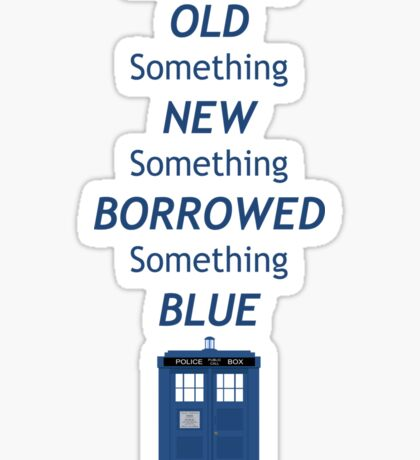 Dr Who Tardis, something old, something new Sticker