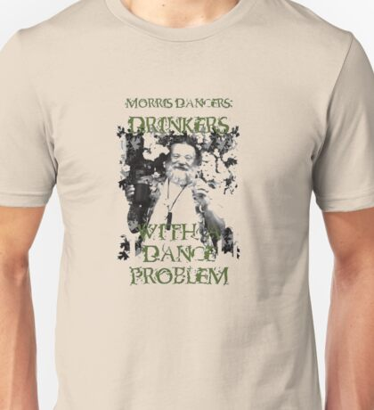 Morris Men - Drinkers with a Dance Problem Unisex T-Shirt
