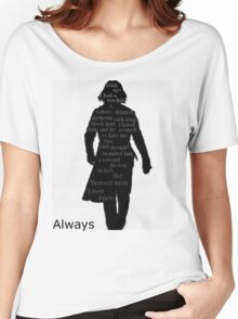 Severus Snape Always. Women's Relaxed Fit T-Shirt