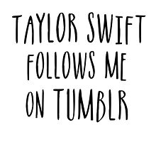 Taylor Follows Me On Tumblr by soundlesswaves