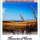 ...there's no place like home ~ memories of Harris (Outer Hebrides) by ©The Creative  Minds