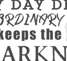Kindness keeps the darkness at bay Sticker