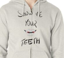Show Me Your Teeth Zipped Hoodie