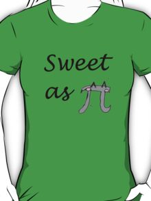 Sweet as pi T-Shirt