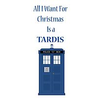 All i want for christmas is a tardis Photographic Print
