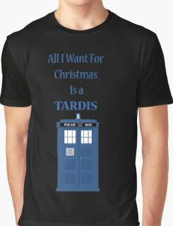 All i want for christmas is a tardis Graphic T-Shirt