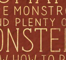 Plenty of Humans Were Monstrous Sticker