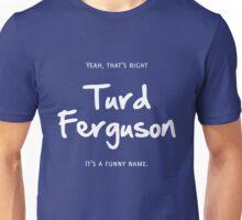 Turd Ferguson Unisex T-Shirt