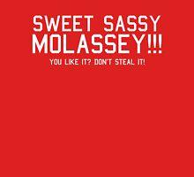 Sweet Sassy Molassey! Unisex T-Shirt