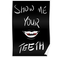Show Me Your Teeth White ver Poster
