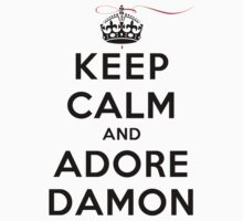 Keep Calm and Adore Damon From Vampire Diaries LS by rachaelroyalty