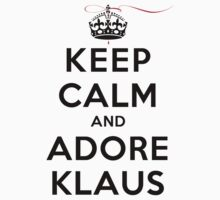 Keep Calm and Adore Klaus From Vampire Diaries LS by rachaelroyalty