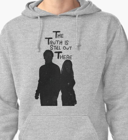 The Truth is Still Out There Pullover Hoodie