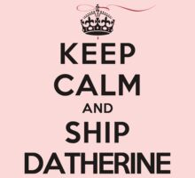Keep Calm and SHIP Datherine (Vampire Diaries) LS by rachaelroyalty