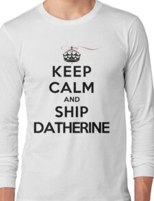 Keep Calm and SHIP Datherine (Vampire Diaries) LS Long Sleeve T-Shirt