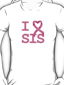 I Heart SIS - Breast Cancer Awareness T-Shirt