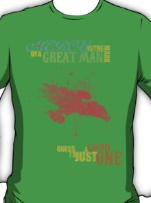 The Mark of a Great Man T-Shirt