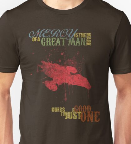 The Mark of a Great Man Unisex T-Shirt