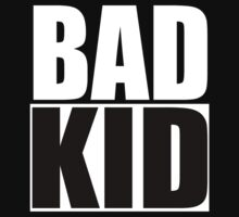 Bad Kid by monstrousdesign