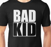 Bad Kid Unisex T-Shirt