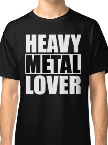 Heavy Metal Lover Classic T-Shirt