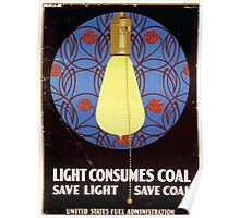 Light consumes coal Save light save coal United States Fuel Administration Poster