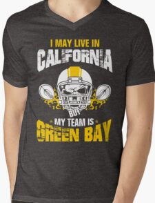 I May Live In California. My Team Is Green Bay. Mens V-Neck T-Shirt