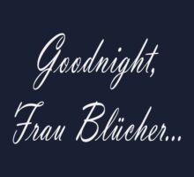 Goodnight Frau Blucher T-Shirt Kids Clothes