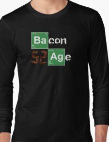 BACON AGE!! Long Sleeve T-Shirt