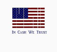 In Cash We Trust Unisex T-Shirt