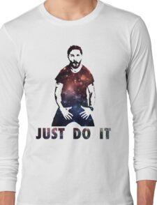 Just Do It Shia Labeouf Galaxy Long Sleeve T-Shirt