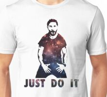 Just Do It Shia Labeouf Galaxy Unisex T-Shirt