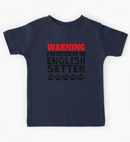Protected By An English Setter Kids Tee