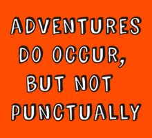 Adventures do occur, but not punctually by HWilso