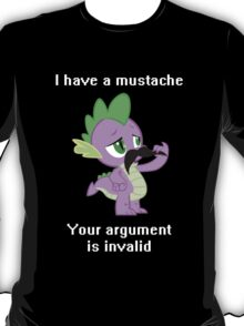 I have a mustache, your argument is invalid. T-Shirt