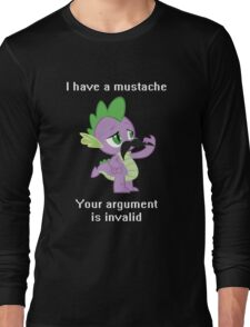 I have a mustache, your argument is invalid. Long Sleeve T-Shirt