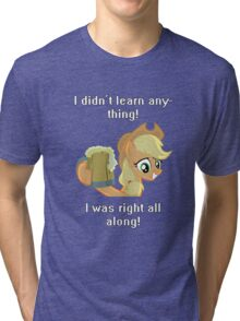 I didn't learn anything! Tri-blend T-Shirt