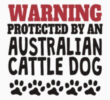 Protected By An Australian Cattle Dog Baby Tee