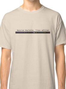 Russian Roulette, linux edition Classic T-Shirt