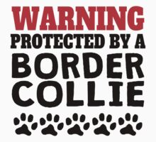 Protected By A Border Collie Baby Tee