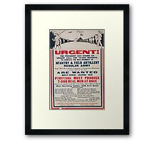 Urgent! The president has issued an urgent call for 70000 recruits to complete the new regiments of infantry & field artillery regular Army Framed Print