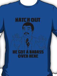 Watch out, we got a badass over here T-Shirt