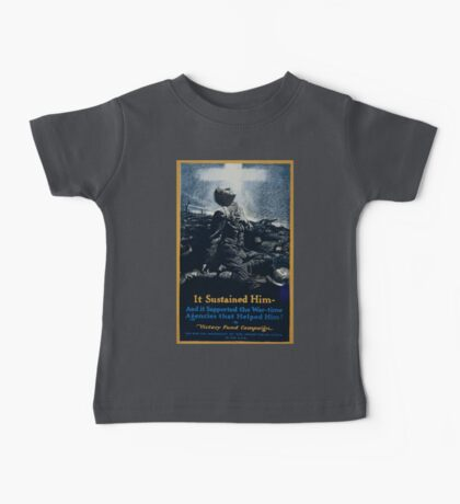 It sustained him and it supported the war time agencies that helped him! Victory Fund Campaign The new era movement of the Presbyterian Church in the USA 002 Baby Tee