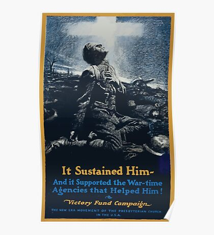 It sustained him and it supported the war time agencies that helped him! Victory Fund Campaign The new era movement of the Presbyterian Church in the USA 002 Poster