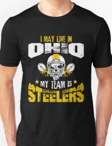I May Live In Ohio. My Team Is Steelers. Unisex T-Shirt
