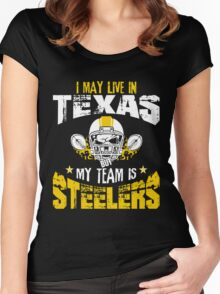 I May Live In Texas. My Team Is Steelers. Women's Fitted Scoop T-Shirt
