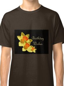 Daffodils Isolated On Black Birthday Wishes Classic T-Shirt