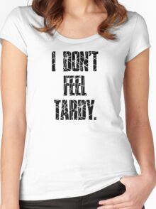 I DON'T FEEL TARDY. - STRIPES Women's Fitted Scoop T-Shirt