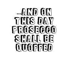 And On this Day - Prosecco Photographic Print