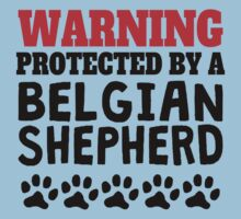 Protected By A Belgian Shepherd Kids Clothes